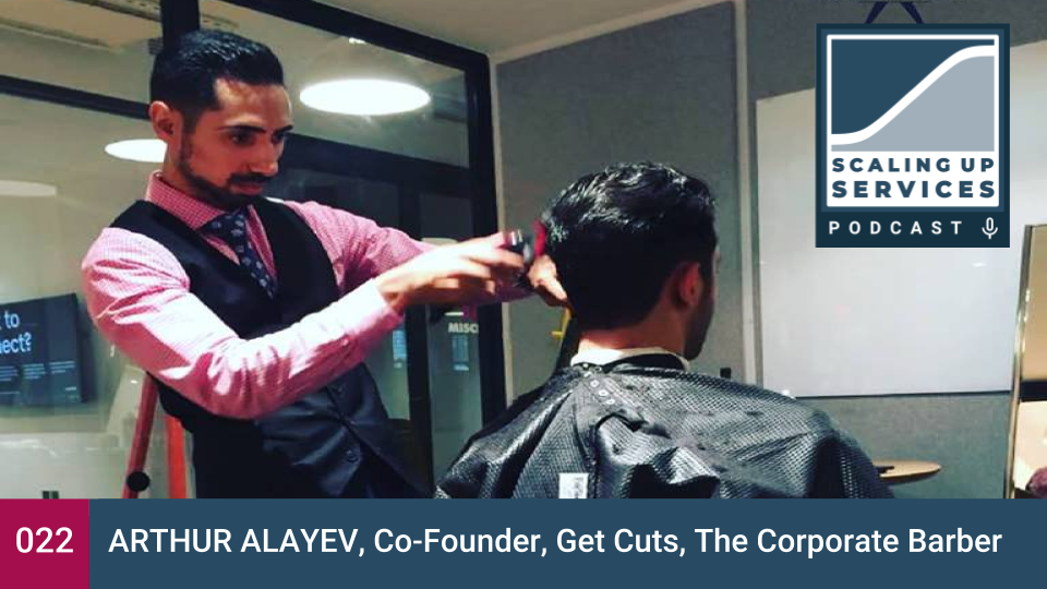 Arthur Alayev, Co-Founder, Get Cuts, The Corporate Barber